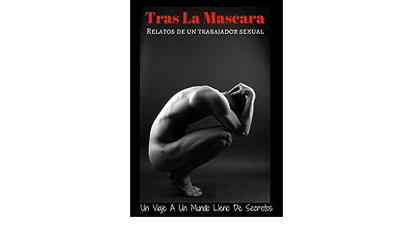 Amazon.com: Tras La Mascara: Relatos De Un Trabajador Sexual (Spanish Edition) eBook: Armand Vince: Kindle Store