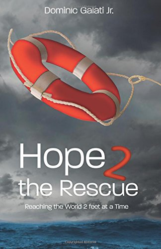 Read Online Hope 2 the Rescue: Reaching the World 2 feet at a Time ebook