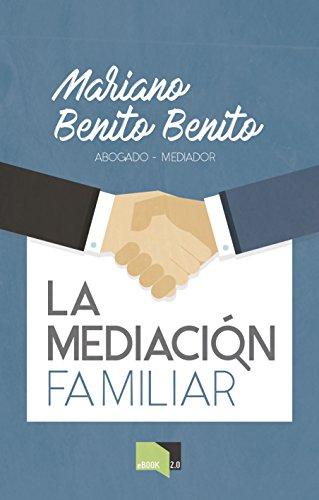 La Mediación Familiar: Una pequeña introducción (Spanish Edition) by [Benito Benito, Mariano]
