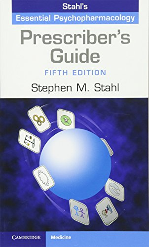 Prescriber's Guide: Stahl's Essential Psychopharmacology
