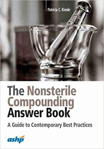 The Nonsterile Compounding Answer Book: A Guide to Contemporary Best Practices - Original PDF