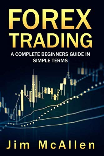 41q88HBbp5L - Forex Trading: A Complete Beginners Guide in Simple Terms. Discover Fundamentals, the Best-Proven Strategies,Technical Analysis and Trading Psychology.