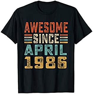 Perfect Gift 33rd Birthday gift Awesome Since April 1986  Need Funny TShirt