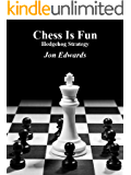 Hedgehog Strategy (Chess is Fun Book 24) (English Edition)