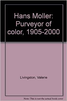 Hans Moller: Purveyor of color, 1905-2000