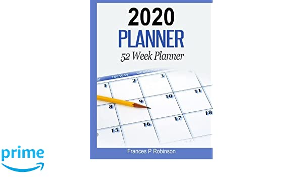 2020 Planner: The 2020 Planner for 52 weeks will help you ...