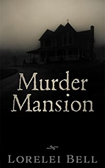 Murder Mansion by [Bell, Lorelei]