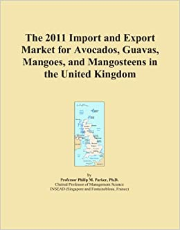 The 2011 Import and Export Market for Avocados, Guavas, Mangoes, and Mangosteens in the United Kingdom
