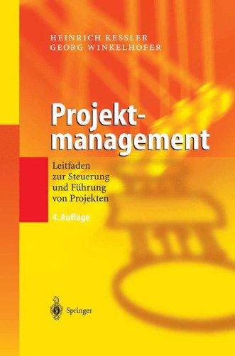 Projektmanagement: Leitfaden Zur Steuerung Und Führung Von Projekten