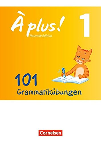 À plus ! - Nouvelle édition/ Nouvelle édition Bayern: Band 1 - 101 Grammatikübungen: Mit Lösungen als Download