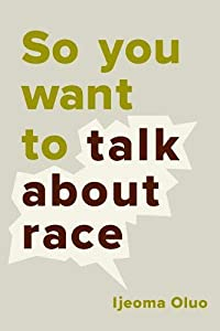 So You Want to Talk About Race from Seal Press
