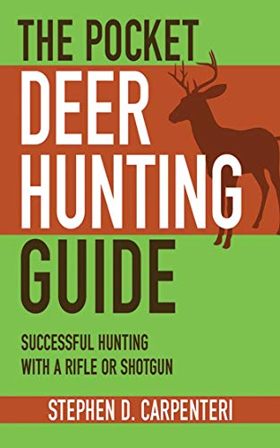 The Pocket Deer Hunting Guide: Successful Hunting with a Rifle or Shotgun (Skyhorse Pocket Guides) -