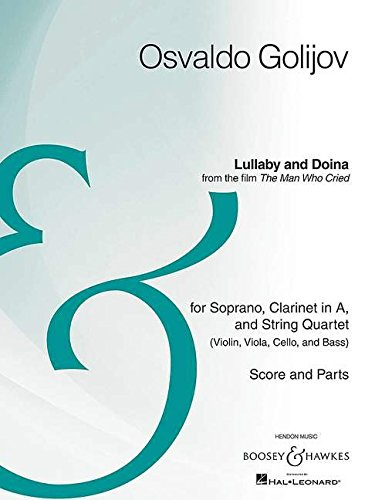 Lullaby and Doina: from the film The Man Who Cried Soprano, Clarinet in A, String Quartet (VnI+II,Va,Vcl) Archive Ed.