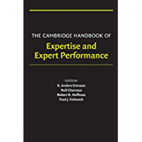 The Cambridge Handbook of Expertise and Expert Performance (Cambridge Handbooks in Psychology) (English Edition)