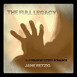 The Full Legacy: A Lesbian Mystery Romance