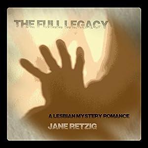 The Full Legacy: A Lesbian Mystery Romance Hörbuch