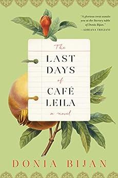 The Last Days of Café Leila: A Novel by [Bijan, Donia]