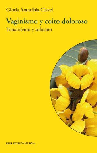 Descargar Libro Vaginismo Y Coito Doloroso: Tratamiento Y Solución Gloria Arancibia Clavel
