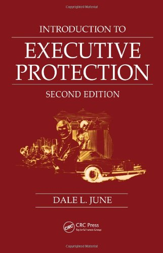Introduction to Executive Protection: Second Edition