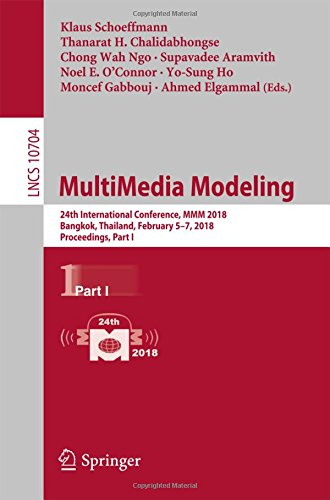 MultiMedia Modeling: 24th International Conference, MMM 2018, Bangkok, Thailand, February 5-7, 2018, Proceedings, Part I (Lecture Notes in Computer Science)