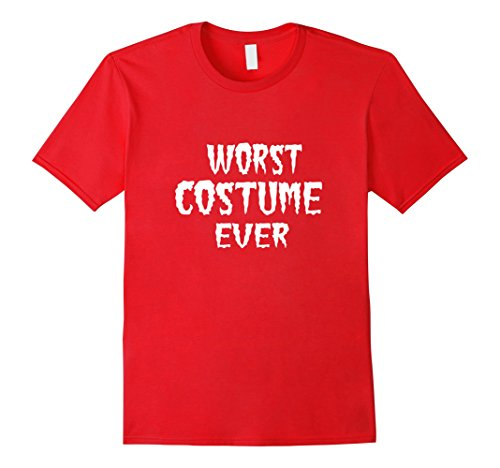 Mens Worst Costume Ever Halloween Tshirt Small Red (The Worst Halloween Costumes 2017)