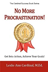 No More Procrastination!: Get Into Action, Achieve Your Goals! Paperback