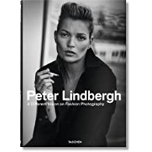 Peter Lindbergh: A Different Vision on Fashion Photography (Multilingual Edition)