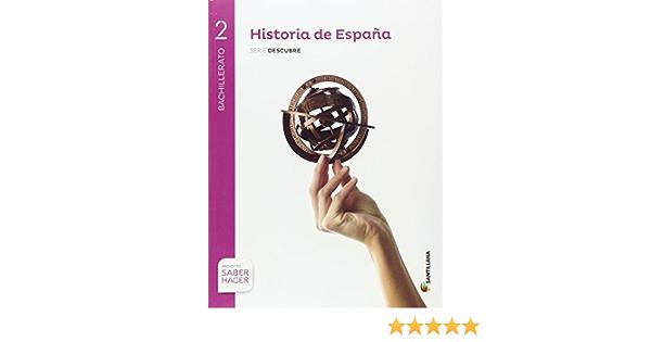 HISTORIA ESPAÑA MADRID SERIE DESCUBRE 2 BTO SABER HACER - 9788414103241: Amazon.es: Vv.Aa: Libros