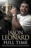 Jason Leonard: Full Time the Autobiography of a Rugby Legend