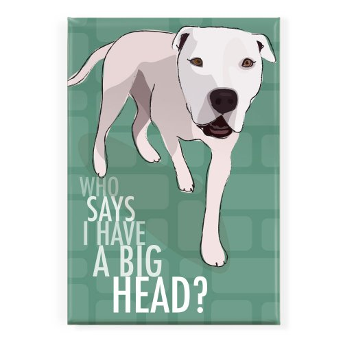 Pop Doggie Who Says I Have a Big Head American Bulldog Fridge Magnet
