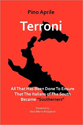 "Terroni: All That Has Been Done to Ensure that the Italians of the South Became ""Southerners"" (Via Folios)"