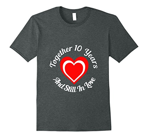 Mens Together 10 Years Dating 10th Wedding Anniversary Gift Shirt XL Dark Heather