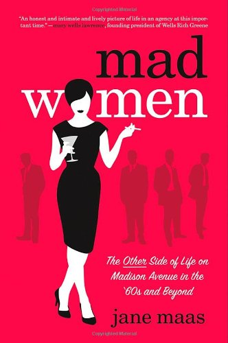 Mad Women: The Other Side of Life on Madison Avenue in the (Lady Executive Blue Gem)