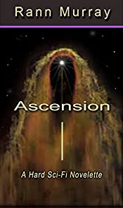 Ascension: A Hard Sci-Fi Novelette