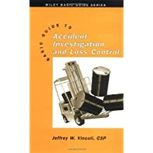 Basic Guide to Accident Investigation and Loss Control (Wiley Basic Guide Series)