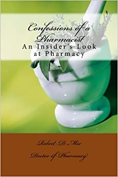 Confessions of a Pharmacist: An Insider's Look at Pharmacy