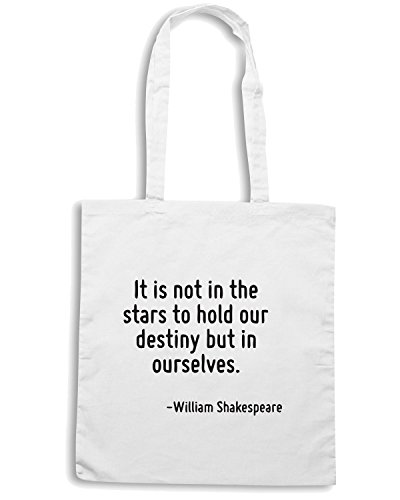 T-Shirtshock - Bolsa para la compra CIT0132 It is not in the stars to hold our destiny but in ourselves. Blanco