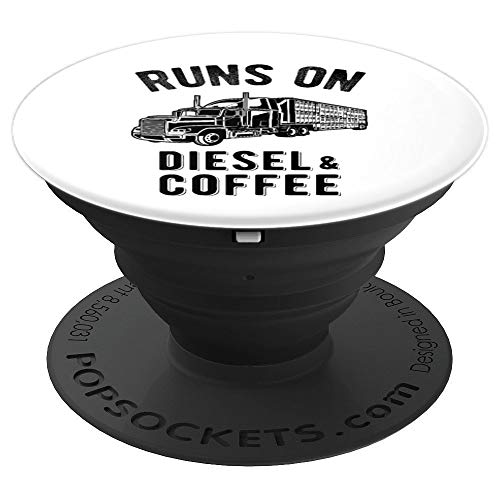 Runs On Diesel and Coffee Funny Semi Truck Driver Hauling PopSockets Grip and Stand for Phones and Tablets