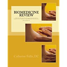 Biomedicine Review: A Review Manual, Test Prep and Study Guide for Acupuncturists and East Asian Medicine Practitioners