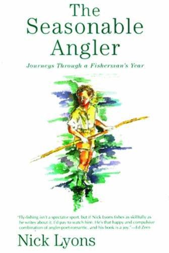 The Seasonable Angler: Journeys Through a Fisherman's Year