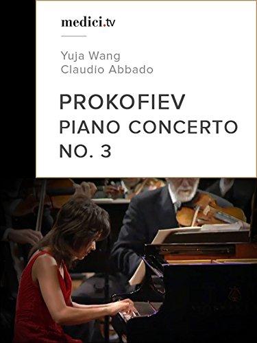 - Prokofiev, Piano Concerto No. 3 - Yuja Wang, Claudio Abbado