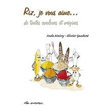 Riz, je vous aime… - De toutes couleurs et origines (French Edition)