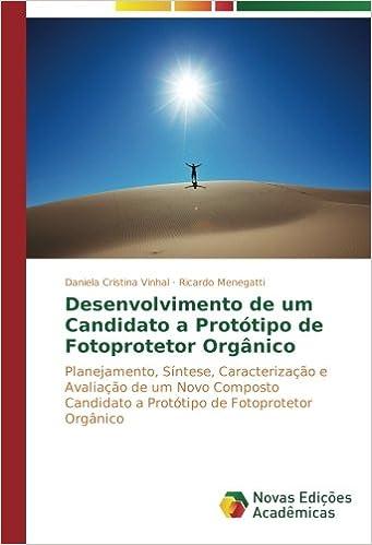 Desenvolvimento de um Candidato a Protótipo de Fotoprotetor Orgânico: Planejamento, Síntese, Caracterização e Avaliação de um Novo Composto Candidato ... de ...
