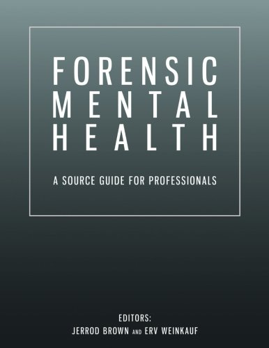 Forensic Mental Health: A Source Guide for Professionals