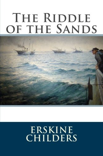 The Riddle of the Sands (Erskine Childers The Riddle Of The Sands)