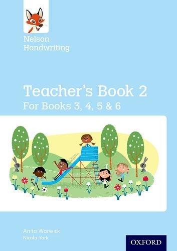 Nelson Handwriting: Year 3/P4 to Year 6/P7: Teacher's Book for Books 3 to 6year 3/P4 to Year 6/P7