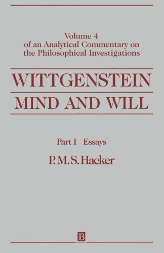 Wittgenstein, Part I: Essays: Mind and Will: Volume 4 of an Analytical Commentary on the Philosophical Investigations