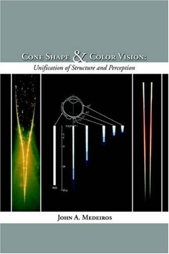Cone Shape and Color Vision: Unification of Structure and Perception PDF