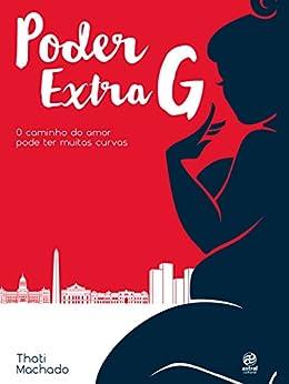 Poder Extra G: O caminho do amor pode ter muitas curvas por [Machado, Thati]