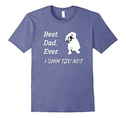 Mens Best Dad Ever I Shih Tzu Not Pet T-Shirt 3XL Heather Blue (Shih Tzu Blue)